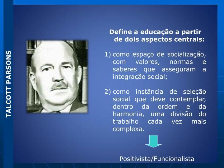 Define a educação a partir de dois aspectos centrais: