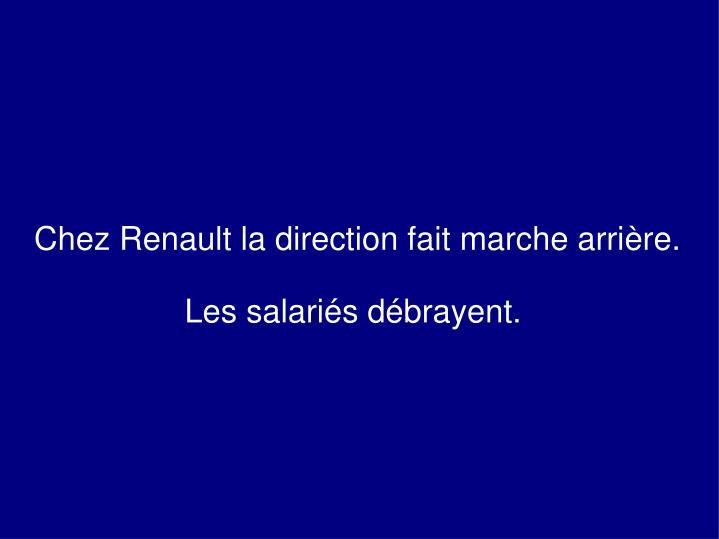 Chez Renault la direction fait marche arrière.