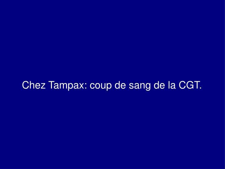 Chez Tampax: coup de sang de la CGT.