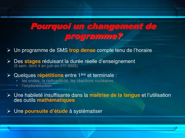 Pourquoi un changement de programme?