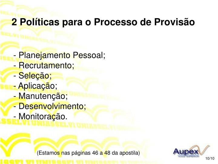 2 Políticas para o Processo de Provisão