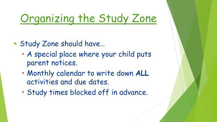 Organizing the Study Zone