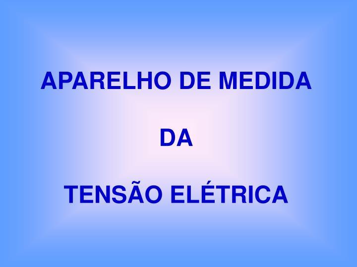 APARELHO DE MEDIDA