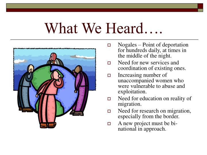 What We Heard….