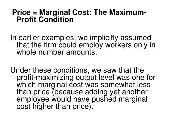 Price = Marginal Cost: The Maximum-Profit Condition