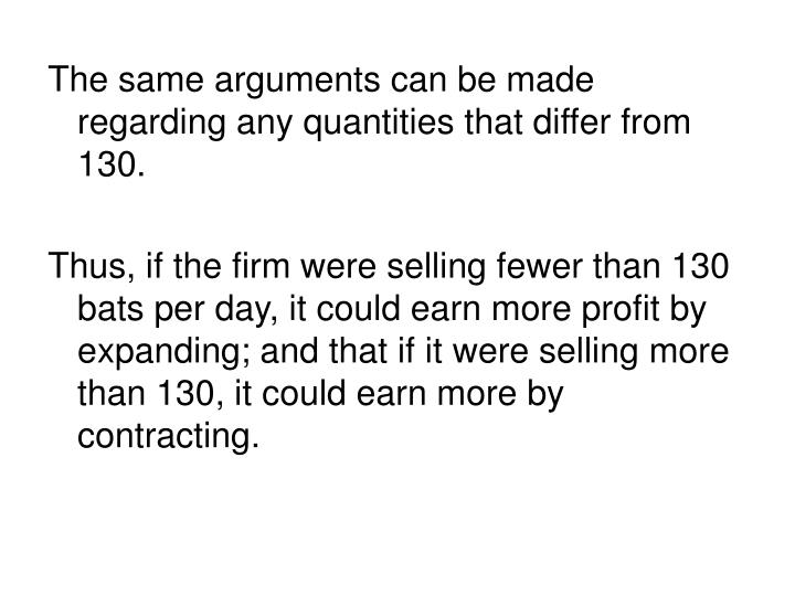 The same arguments can be made regarding any quantities that differ from 130.