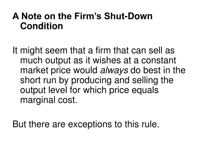 A Note on the Firm's Shut-Down Condition