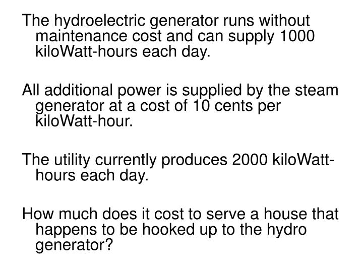 The hydroelectric generator runs without maintenance cost and can supply 1000 kiloWatt-hours each day.