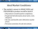 ideal market conditions