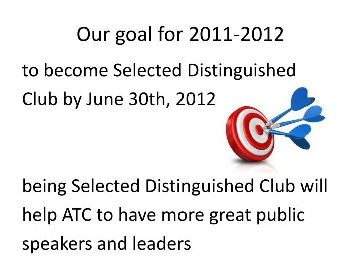 Our goal for 2011-2012