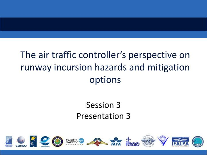 The air traffic controller's perspective on runway incursion hazards and mitigation options