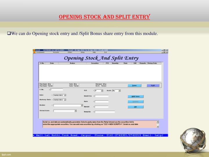 OPENING STOCK AND SPLIT ENTRY