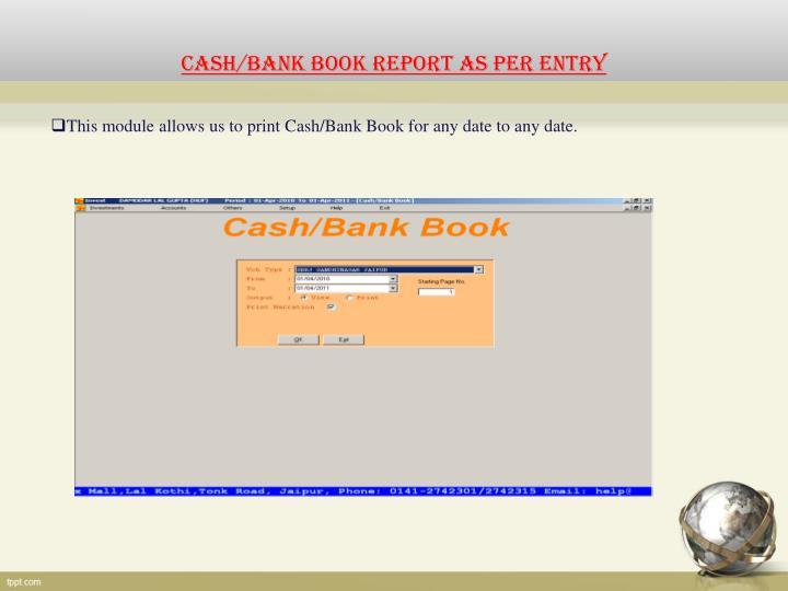 CASH/BANK BOOK REPORT AS PER ENTRY