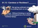 91 13 careless or reckless