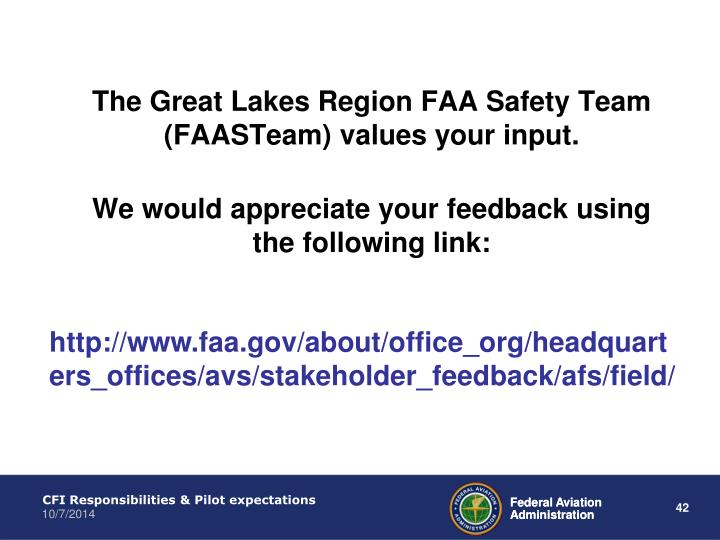 The Great Lakes Region FAA Safety Team (FAASTeam) values your input.