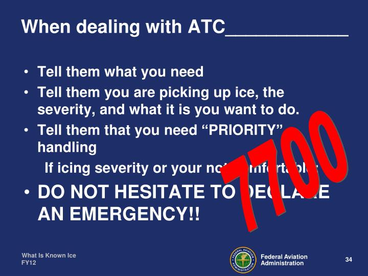 When dealing with ATC____________