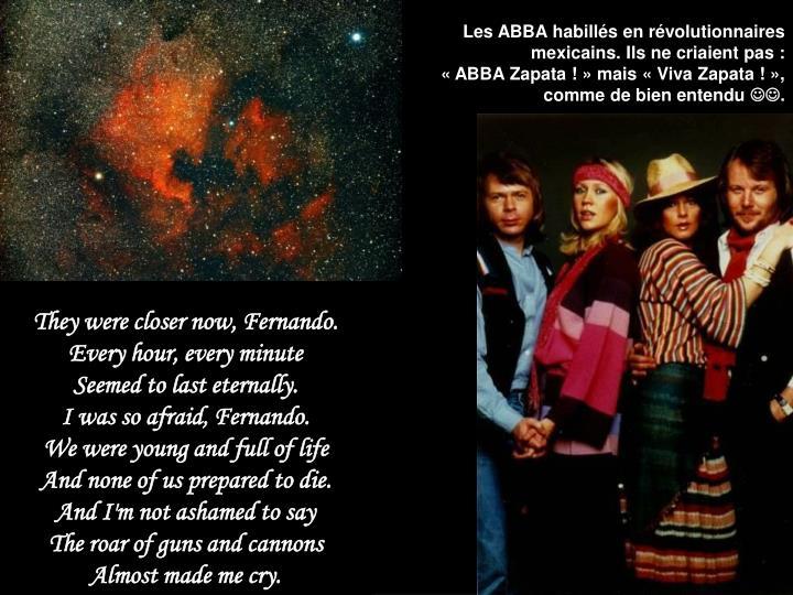 Les ABBA habillés en révolutionnaires mexicains. Ils ne criaient pas :                          « ABBA Zapata ! » mais « Viva Zapata ! », comme de bien entendu