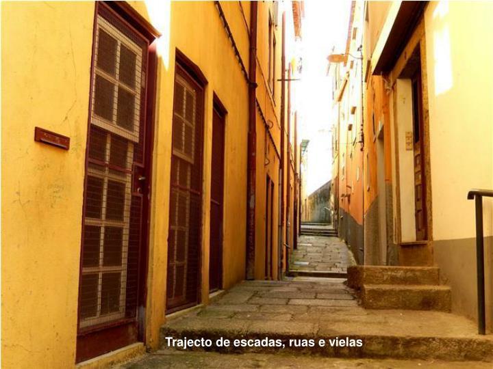 Trajecto de escadas, ruas e vielas