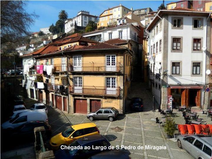 Chegada ao Largo de S.Pedro de Miragaia