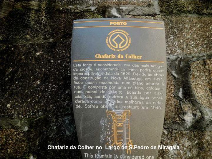 Chafariz da Colher no  Largo de S.Pedro de Miragaia