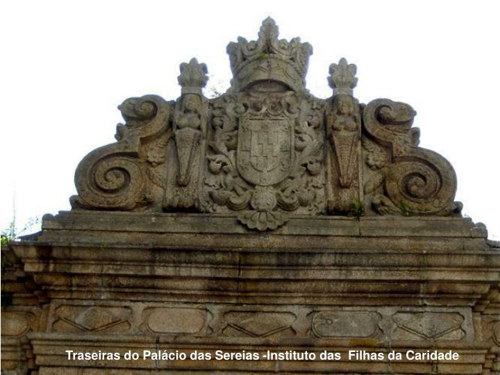 Traseiras do Palácio das Sereias -Instituto das  Filhas da Caridade