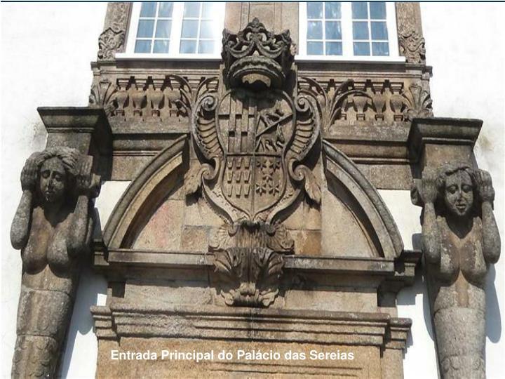 Entrada Principal do Palácio das Sereias