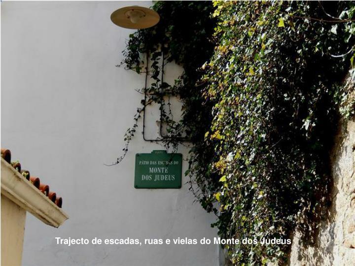 Trajecto de escadas, ruas e vielas do Monte dos Judeus