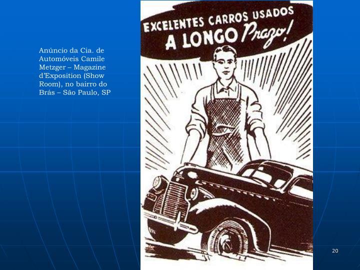 Anúncio da Cia. de Automóveis Camile Metzger – Magazine d'Exposition (Show Room), no bairro do Brás – São Paulo, SP