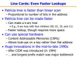 line cards even faster lookups