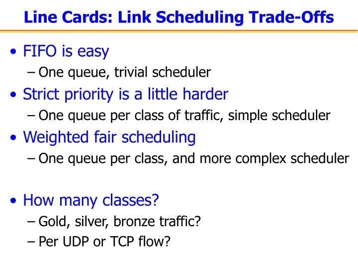 Line Cards: Link Scheduling Trade-Offs