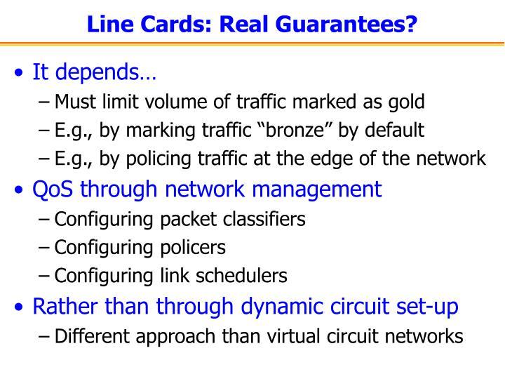 Line Cards: Real Guarantees?