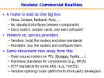 routers commercial realities