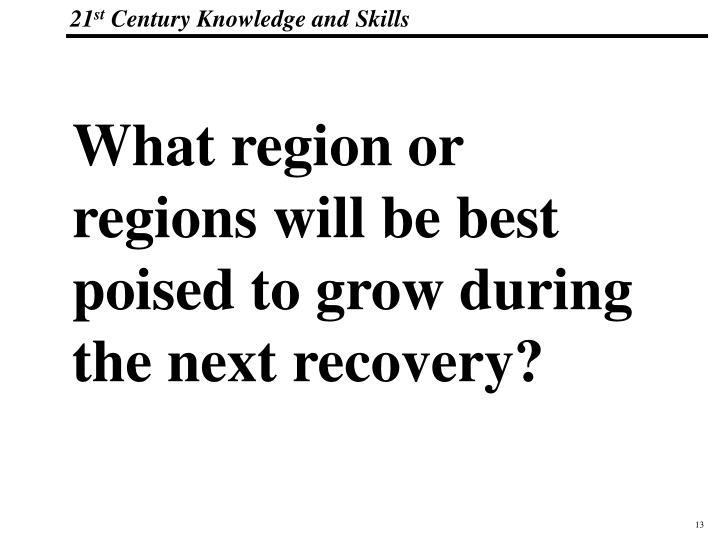 What region or regions will be best poised to grow during the next recovery?