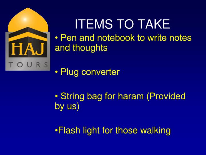 ITEMS TO TAKE