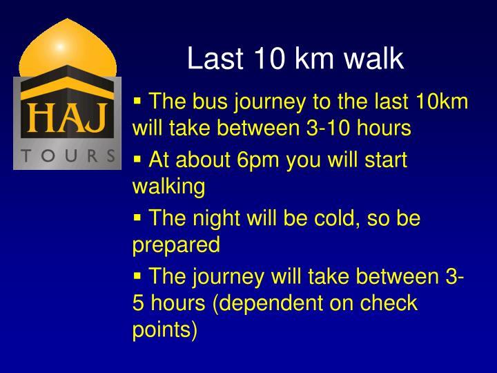 Last 10 km walk