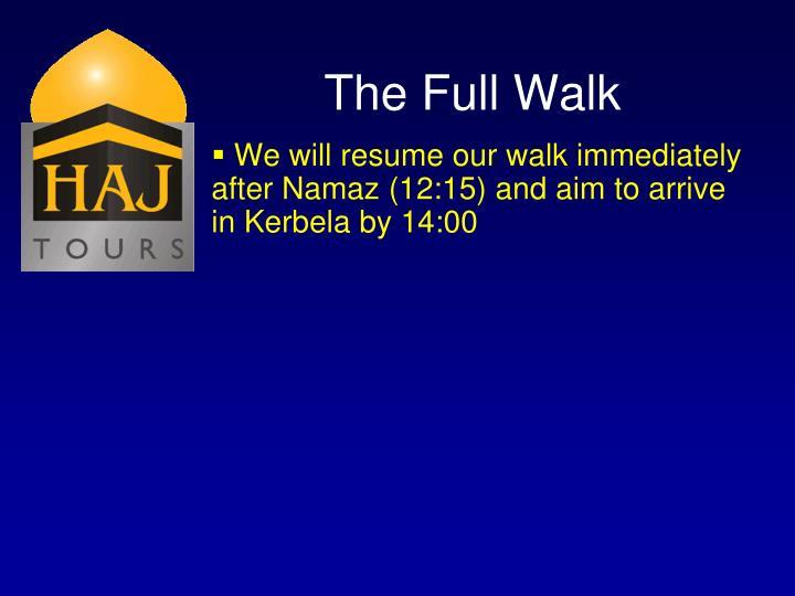 The Full Walk