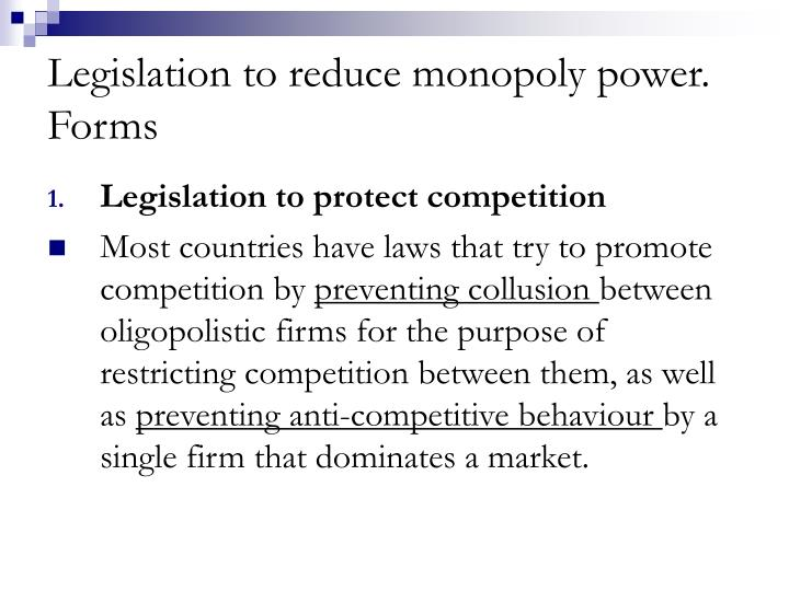 Legislation to reduce monopoly power. Forms