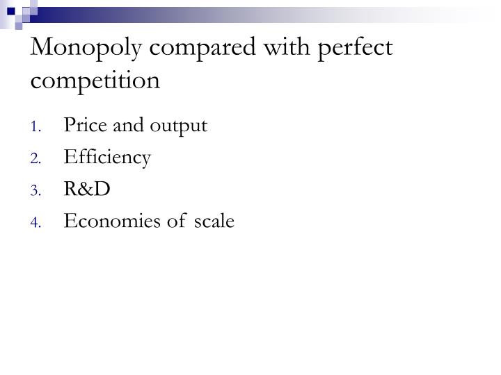 Monopoly compared with perfect competition