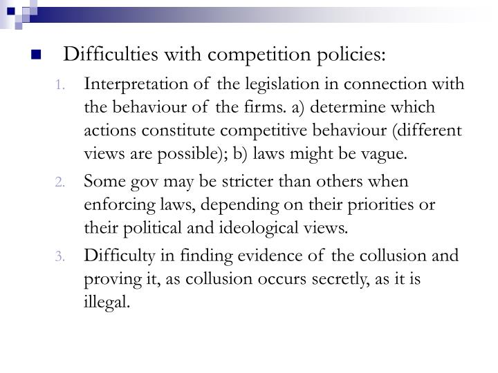 Difficulties with competition policies: