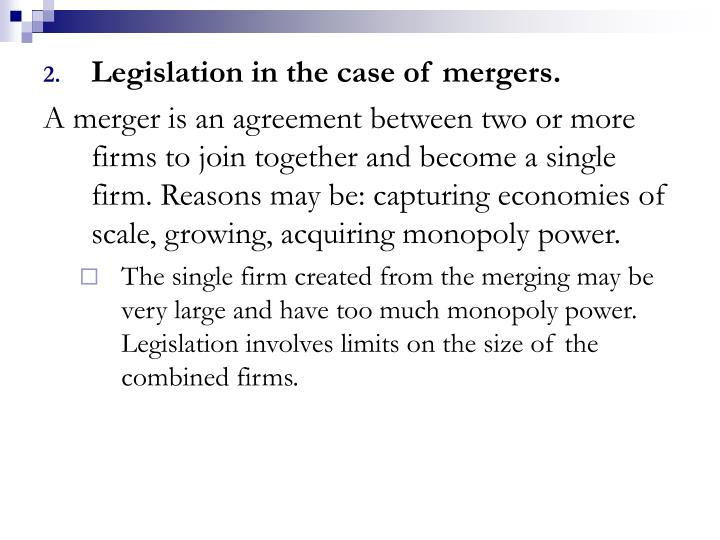 Legislation in the case of mergers.