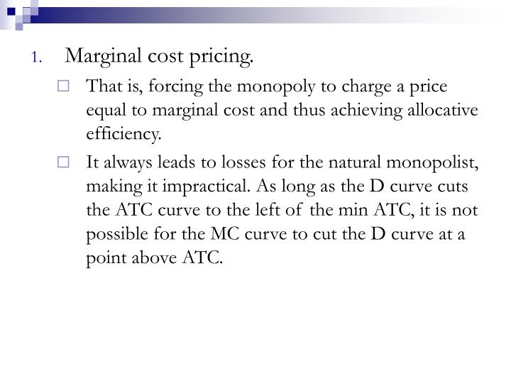 Marginal cost pricing.