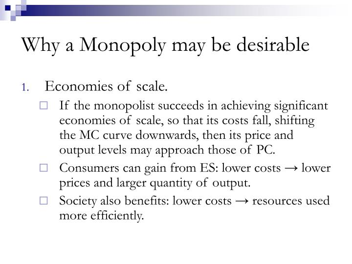 Why a Monopoly may be desirable
