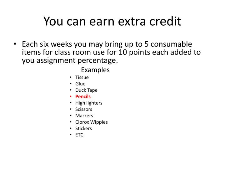 You can earn extra credit