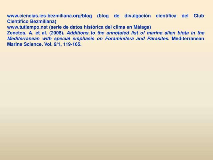www.ciencias.ies-bezmiliana.org/blog (blog de divulgación científica del Club Científico Bezmiliana)