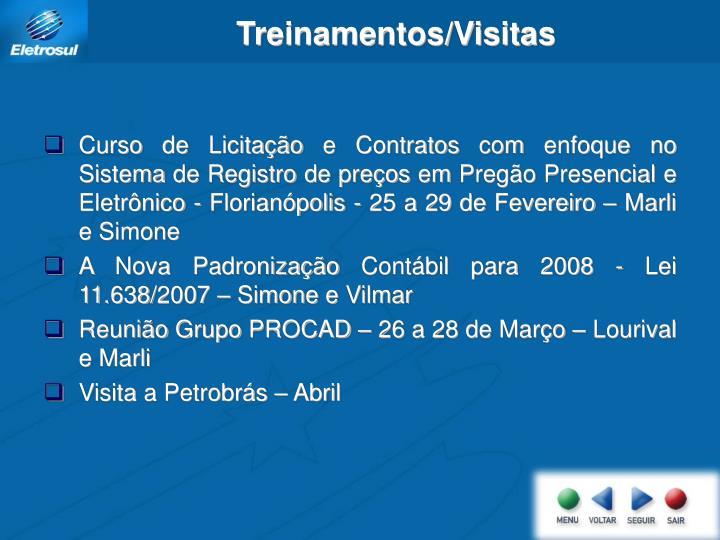 Curso de Licitação e Contratos com enfoque no Sistema de Registro de preços em Pregão Presencial e Eletrônico - Florianópolis - 25 a 29 de Fevereiro – Marli e Simone