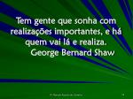 tem gente que sonha com realiza es importantes e h quem vai l e realiza george bernard shaw