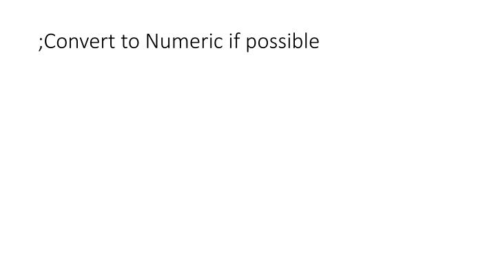 ;Convert to Numeric if possible