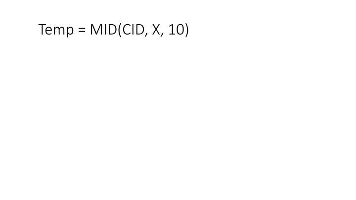 Temp = MID(CID, X, 10)