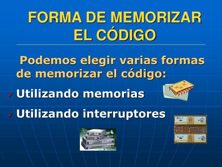 FORMA DE MEMORIZAR EL CÓDIGO