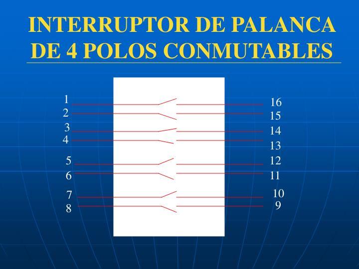 INTERRUPTOR DE PALANCA DE 4 POLOS CONMUTABLES